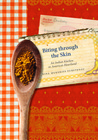 Biting through the Skin: An Indian Kitchen in America's Heartland