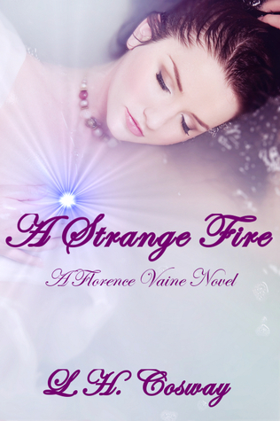 A Strange Fire by L.H. Cosway