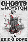 Ghosts of Royston by Eric G. Dove
