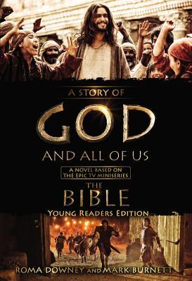 "A Story of God and All of Us Young Readers Edition: A Novel Based on the Epic TV Miniseries ""The Bible"""