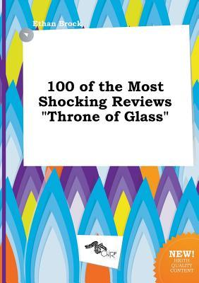 100 of the Most Shocking Reviews Throne of Glass