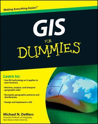 GIS for Dummies by Michael N. DeMers