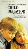 The Gesell Institute's Child Behavior: From Birth to Ten