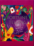 Fortune Telling: How to Reveal the Secrets of the Future