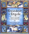 Guardian Angels: Discover the World of Angels and How to Communicate With Your Guardian Angel