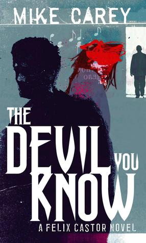 The Devil You Know by Mike Carey