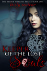 Keeper of the Lost Souls (Keeper Witches, #1)