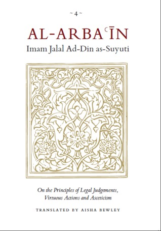 Al-Arba'in - On the Principles of Legal Judgements, Virtuous Actions and Asceticism