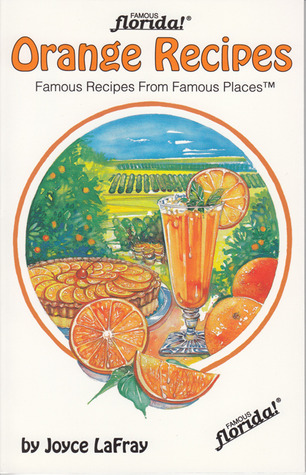 Orange Recipes: Famous Recipes From Famous Places