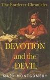 Devotion and the Devil (The Borderer Chronicles, #2). by Mark  Montgomery