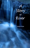 A Story of River by Lana Axe