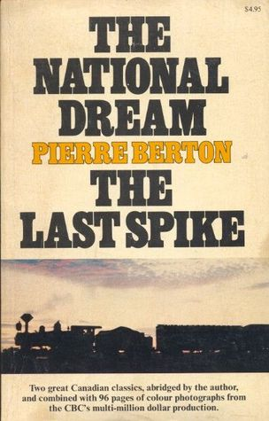 The Great Railway: The National Dream/The Last Spike