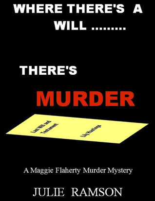 Where There's a Will....There's Murder (Maggie Flaherty, #1)
