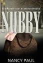 Nubby: An Unthinkable Crime. An Unlikely Redemption.