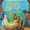 The Story Of Jesus (Great Bible Stories)