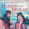 Samson and Delilah (Great Bible Stories)