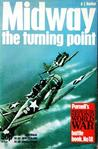 Midway: The Turning Point (Purnell's History Of The Second World War- battle book No. 18)