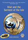 Kiwi and the Serpent of the Isle by Vickie Johnstone