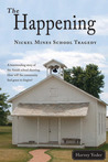 The Happening - Nickel Mines School Tragedy