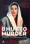 The Bhutto Murder Trail: From Waziristan To GHQ