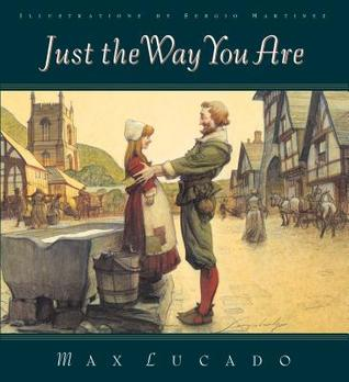 Just the Way You Are by Max Lucado