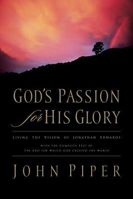 God's Passion for His Glory by John Piper