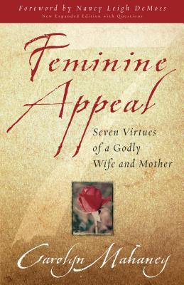 Feminine Appeal by Carolyn Mahaney