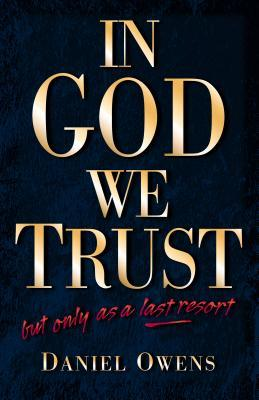 In God We Trust, But Only as a Last Resort