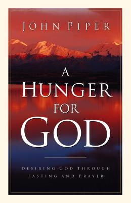 a hunger for god by john piper reviews discussion. Black Bedroom Furniture Sets. Home Design Ideas