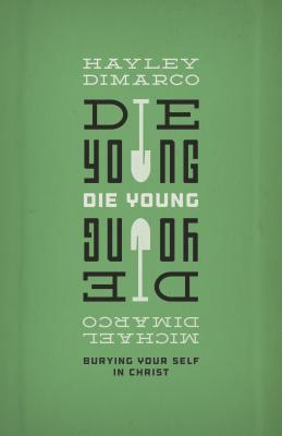 Die Young by Michael DiMarco Hayley DiMarco