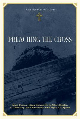 Preaching the Cross by Mark Dever