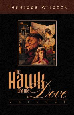 The Hawk and the Dove Trilogy by Penelope Wilcock