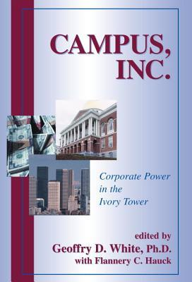 Campus, Inc.: Corporate Power in the Ivory Tower