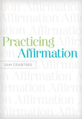 Practicing Affirmation: God-Centered Praise of Those Who Are Not God