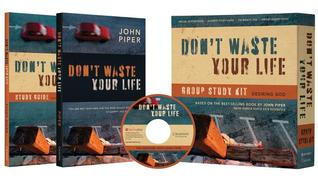 Don't Waste Your Life Group Study Kit: Desiring God [With Special Ed. Bk, In-Depth Study Guide and Group Leader Tools and 162 Minute DVD]