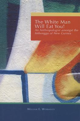 White Man Will Eat You by William Edward Wormsley