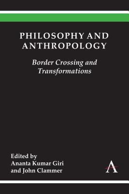 Philosophy and Anthropology: Border Crossing and Transformations