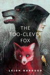 The Too-Clever Fox by Leigh Bardugo