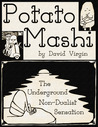 Potato Mashi: The Underground, Non-Dualist Sensation