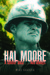 Hal Moore: A Soldier Once... And Always