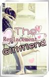 The Replacement Girlfriend
