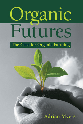 Organic Futures by Adrian Myers