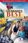 Colorado's Best: The Essential Guide to Favorite Places
