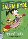 Spelling Trouble (The Misadventures of Salem Hyde, #1)