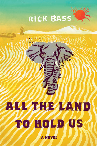 All the Land to Hold Us: A Novel