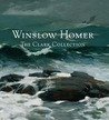 Winslow Homer: The Clark Collection
