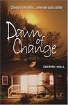 Dawn Of Change by Gerri Hill