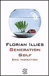 Generation Golf. Eine Inspektion by Florian Illies