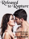 Released to Rapture (Irresistible Inmate, #1)