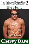 The Hunt (The Prince's Defiant Slave, #2)
